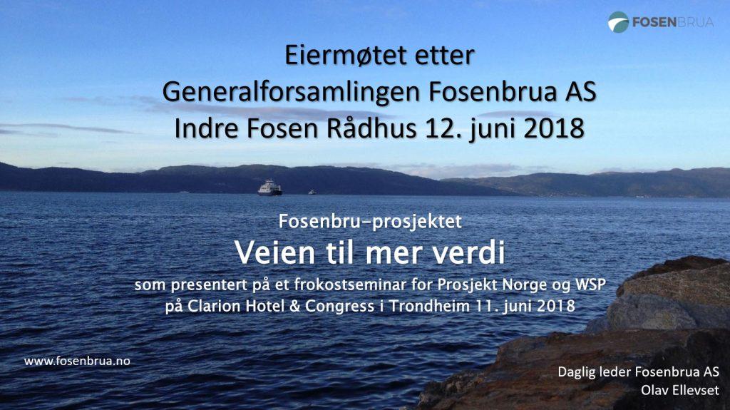 Eiermøtet etter Generalforsamlingen Fosenbrua AS Indre Fosen Rådhus 12. juni 2018